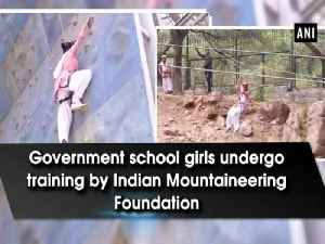 News video: Government school girls undergo training by Indian Mountaineering Foundation