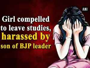 News video: Girl compelled to leave studies, harassed by son of BJP leader