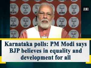 News video: Karnataka polls: PM Modi says BJP believes in equality and development for all