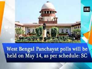 West Bengal Panchayat polls will be held on May 14, as per schedule: SC