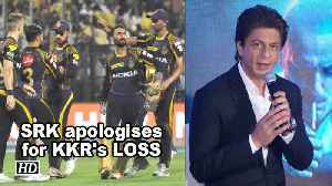 News video: SRK apologises for KKR's 'lack of spirit'