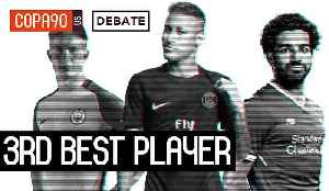 News video: Neymar, Salah, or De Bruyne - Who Is The 3rd Best Player In The World? | COPA Debate