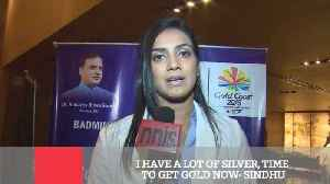 News video: I Have A Lot Of Silver, Time To Get Gold Now- Sindhu