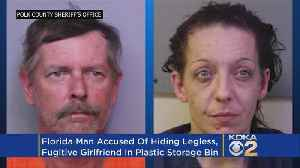 News video: Police: Man Hid Legless Fugitive Girlfriend In Plastic Storage Container