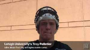 News video: Lehigh University's Troy Pelletier at Eagles rookie camp
