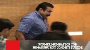 News video: Former Mumbai Top Cop Himanshu Roy Commits Suicide