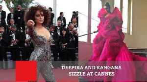 News video: Deepika And Kangana Sizzle At Cannes