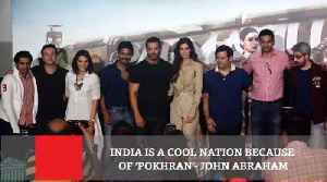 News video: India Is A Cool Nation Because Of 'Pokhran'- John Abraham