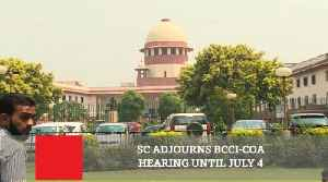 News video: SC Adjourns BCCI-COA Hearing Until July 4