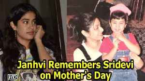 News video: Janhvi Remembers late Sridevi on Mother's Day