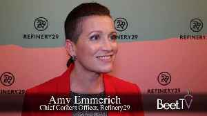 News video: Refinery29 Adding OTT Offering Because 'The Audience Is The Boss'