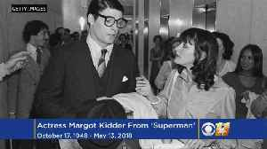 """News video: Margot Kidder, Who Played Lois Lane In """"Superman"""" Films, Is Dead At 69"""
