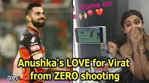 News video: Anushka ROOTS for Virat from ZERO shooting