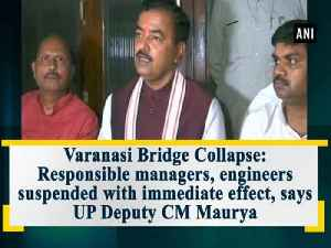 News video: Varanasi Bridge Collapse: Responsible managers, engineers suspended with immediate effect, says UP Deputy CM Maurya