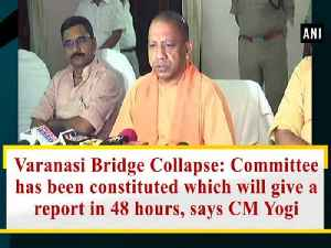 News video: Varanasi Bridge Collapse: Committee has been constituted which will give a report in 48 hours, says CM Yogi