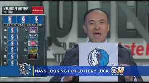 "News video: Dallas Mavericks Hoping For Some ""Lottery Luck"""