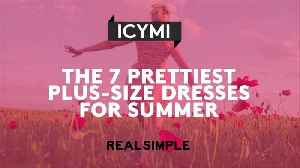 News video: The 7 Prettiest Plus-Size Dresses for Summer