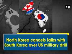 News video: North Korea cancels talks with South Korea over US military drill