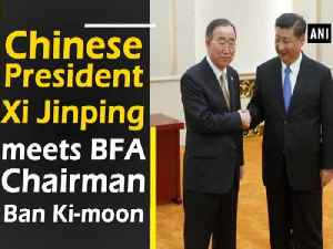 News video: Chinese President Xi Jinping meets BFA Chairman Ban Ki-moon