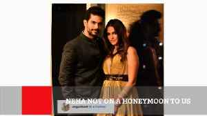 News video: Neha Not On A Honeymoon To Us