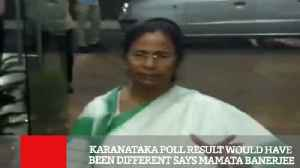 News video: Karanataka Poll Result Would Have Been Different Says Mamata Banerjee