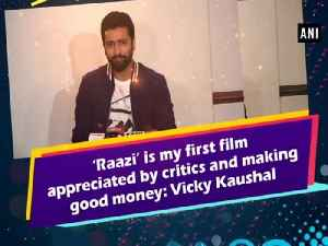 News video: 'Raazi' is my first film appreciated by critics and making good money: Vicky Kaushal