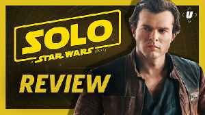 News video: Solo: A Star Wars Story Review - A Well-Crafted Side Story