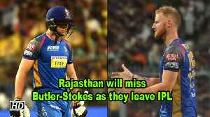 IPL 2018: Rajasthan will miss Butler-Stokes as they leave IPL [Video]