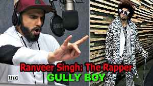 News video: Ranveer Singh: The Rapper in 'Gully Boy'