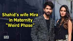 """News video: Shahid Kapoor's wife Mira shares her """"Weird Phase"""" of life"""
