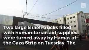 News video: Israel Sends Humanitarian Aid To Gaza Strip, Hamas Turns It Away