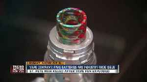 News video: Battery expert warns counterfeit batteries have invaded the U.S vape pen industry