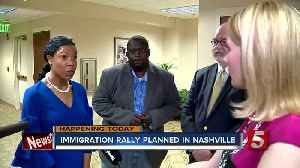 News video: Sanctuary City Bill: Immigration Rally Planned In Nashville