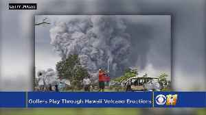 News video: Some Play Golf As Hawaii Volcano Spews