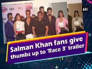 News video: Salman Khan fans give thumbs up to 'Race 3' trailer