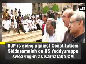 News video: BJP is going against Constitution: Siddaramaiah on BS Yeddyurappa swearing-in as Karnataka CM