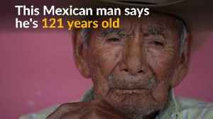 News video: Mexican man claims he is 121 years old