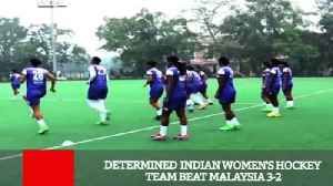 News video: Determined Indian Women's Hockey Team Beat Malaysia 3-2