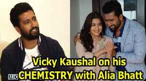 News video: Vicky Kaushal talks about his CHEMISTRY with Alia Bhatt