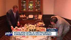 News video: Rochester's Royal Park Hotel hosting viewing party for Royal Wedding