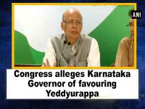 News video: Congress alleges Karnataka Governor of favouring Yeddyurappa