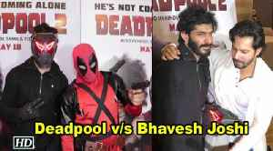 News video: Deadpool v/s Bhavesh Joshi | When 2 Superheroes met