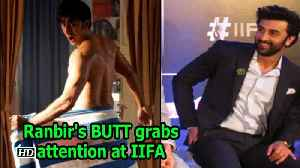 News video: Ranbir's BUTT sparks conversation at IIFA 2018 conference