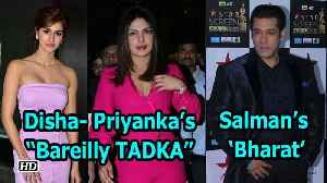 "News video: Disha & Priyanka's ""Bareilly TADKA"" in Salman's 'Bharat'"