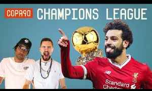 News video: Would Champions League Win Confirm Ballon d'Or For Salah? | Champions League Show