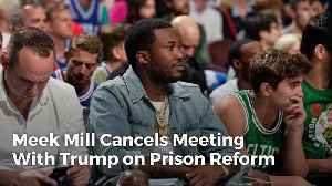 News video: Meek Mill Cancels Meeting With Trump on Prison Reform
