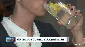 News video: Ask Dr. Nandi: Do you need 8 glasses of water a day?