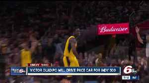 News video: Pacers' Victor Oladipo to drive Pace Car at Indianapolis 500