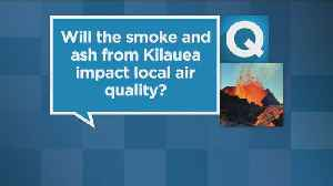 News video: Will The Smoke And Ash From Kilauea Impact Sacramento's Air Quality