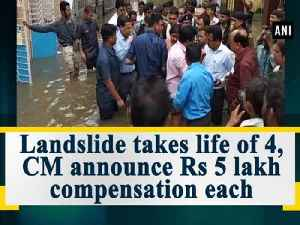 News video: Landslide takes life of 4, CM announce Rs 5 lakh compensation each